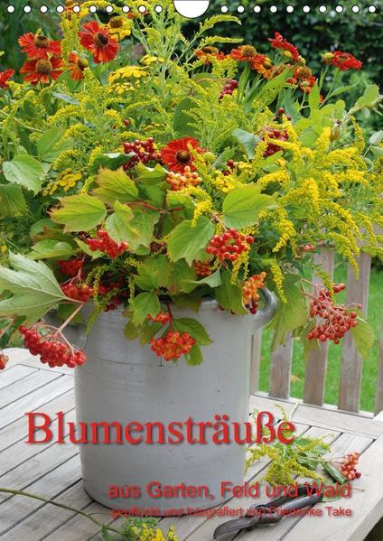 Blumensträuße aus Garten, Feld und Wald (Wandkalender 2017 DIN A4 hoch) - Coverbild