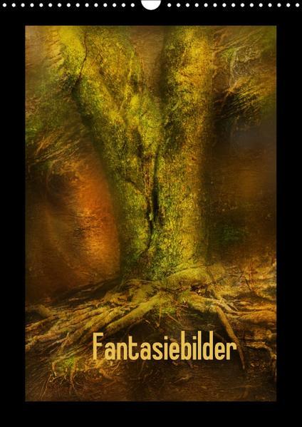 Fantasiebilder (Wandkalender 2017 DIN A3 hoch) - Coverbild