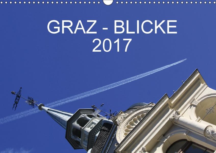 GRAZ - BLICKEAT-Version  (Wandkalender 2017 DIN A3 quer) - Coverbild
