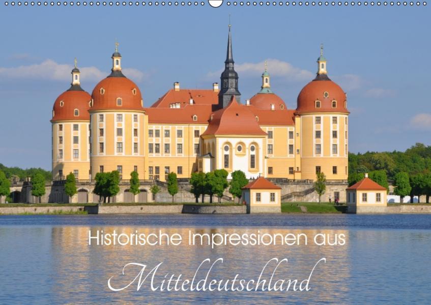 Historische Impressionen aus Mitteldeutschland (Wandkalender 2017 DIN A2 quer) - Coverbild