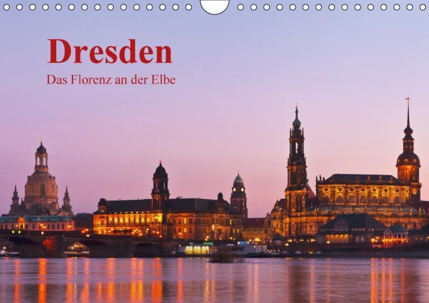 Dresden, das Florenz an der Elbe (Wandkalender 2017 DIN A4 quer) - Coverbild
