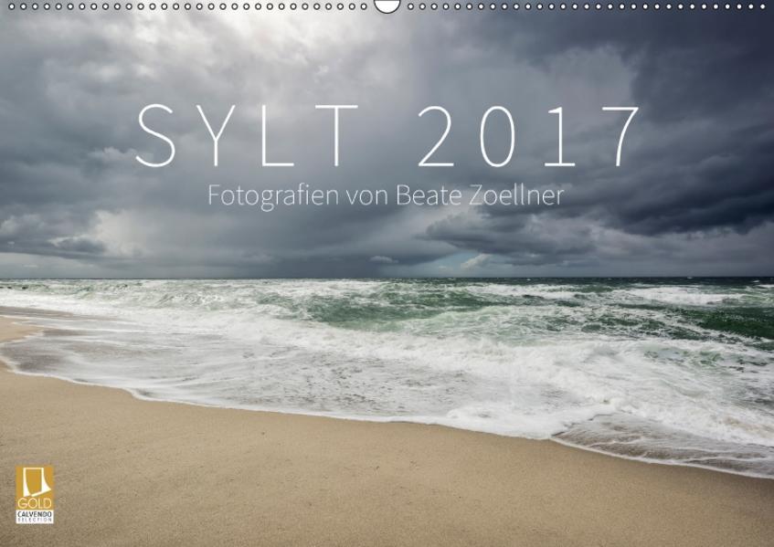 SYLT 2017 - Fotografien von Beate Zoellner (Wandkalender 2017 DIN A2 quer) - Coverbild
