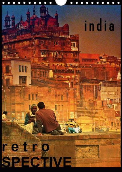 india RETROspective - Indien Kalender (Wandkalender 2017 DIN A4 hoch) - Coverbild