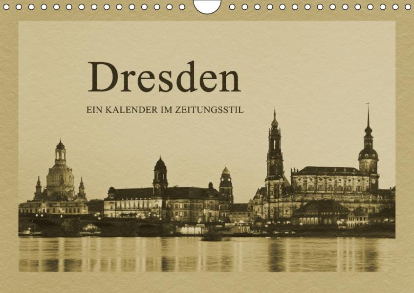 Dresden - Ein Kalender im Zeitungsstil (Wandkalender 2017 DIN A4 quer) - Coverbild