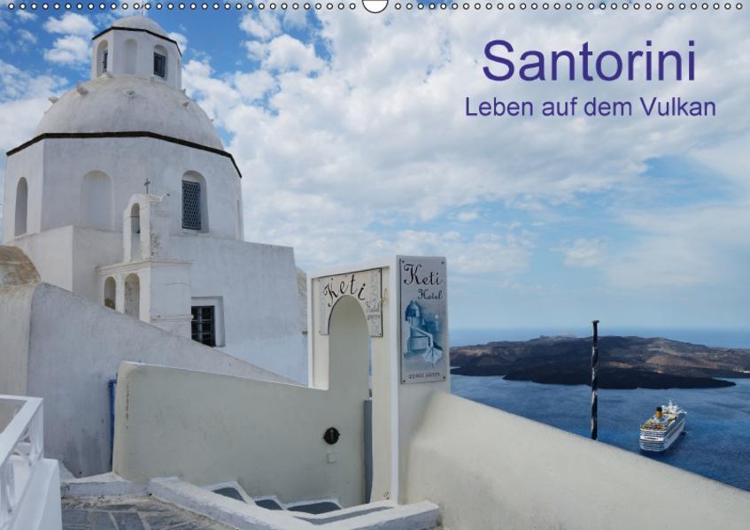 Santorini – Leben auf dem Vulkan (Wandkalender 2017 DIN A2 quer) - Coverbild