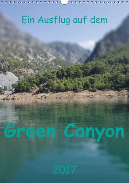 Ein Ausflug auf dem Green Canyon (Wandkalender 2017 DIN A3 hoch) - Coverbild