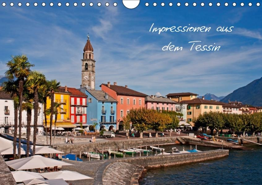 Impressionen aus dem TessinCH-Version  (Wandkalender 2017 DIN A4 quer) - Coverbild