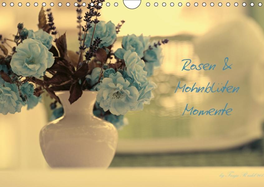 Rosen und Mohnblüten Momente mit österreichischem KalendariumAT-Version  (Wandkalender 2017 DIN A4 quer) - Coverbild