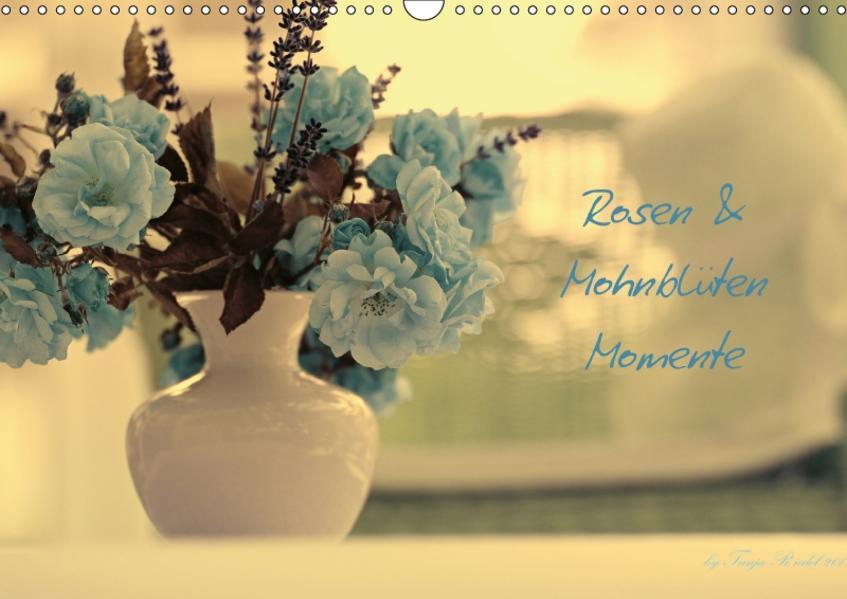 Rosen und Mohnblüten Momente mit österreichischem KalendariumAT-Version  (Wandkalender 2017 DIN A3 quer) - Coverbild