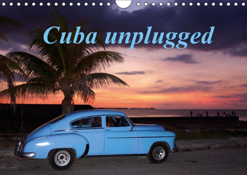 Cuba unplugged (Wandkalender 2017 DIN A4 quer) - Coverbild