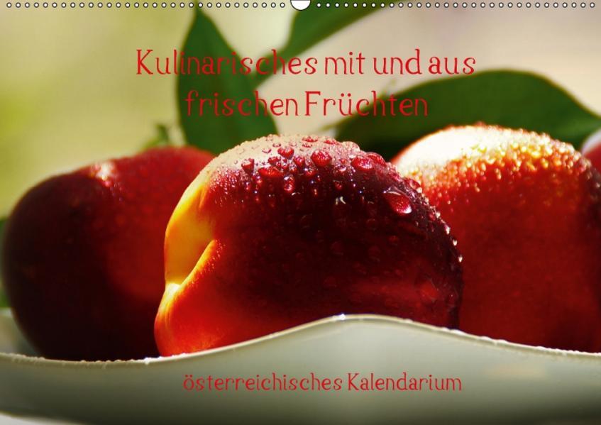 Kulinarisches mit und aus frischen Früchten österreichisches KalendariumAT-Version  (Wandkalender 2017 DIN A2 quer) - Coverbild