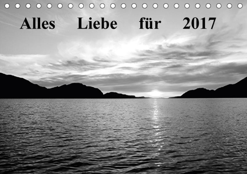 Alles Liebe für 2017 (Tischkalender 2017 DIN A5 quer) - Coverbild