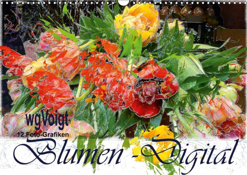 Blumen - Digital (Wandkalender 2017 DIN A3 quer) - Coverbild