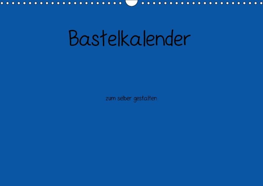 Bastelkalender - Blau (Wandkalender 2017 DIN A3 quer) - Coverbild