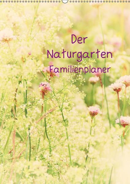 Der Naturgarten Familienplaner mit Schweizer KalendariumCH-Version  (Wandkalender 2017 DIN A2 hoch) - Coverbild