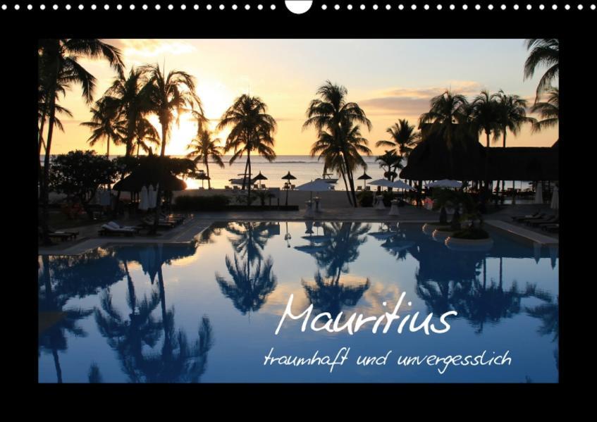Mauritius - traumhaft und unvergesslich (Wandkalender 2017 DIN A3 quer) - Coverbild