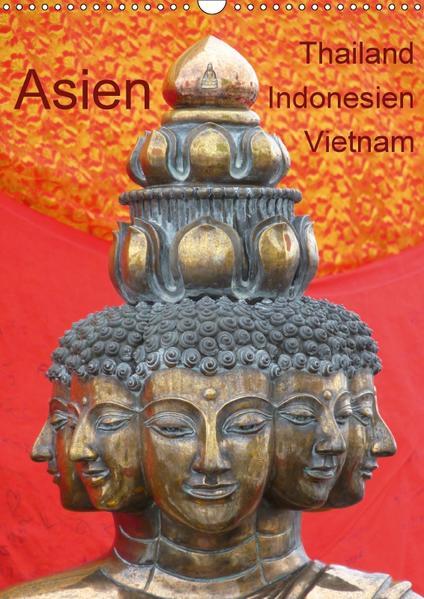 Asien: Thailand - Indonesien - Vietnam (Wandkalender 2017 DIN A3 hoch) - Coverbild