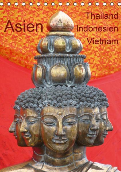 Asien: Thailand - Indonesien - Vietnam (Tischkalender 2017 DIN A5 hoch) - Coverbild