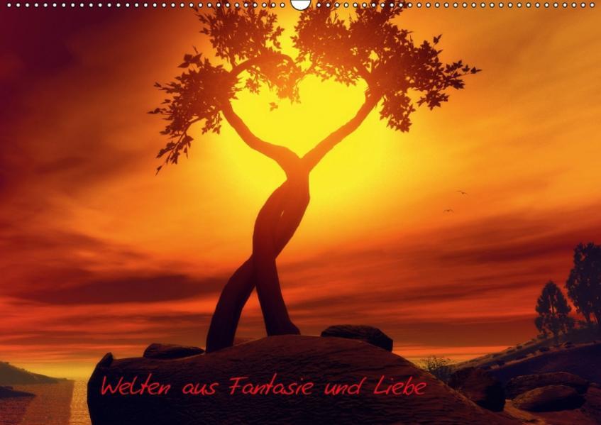 Welten aus Fantasie und Liebe (Wandkalender 2017 DIN A2 quer) - Coverbild