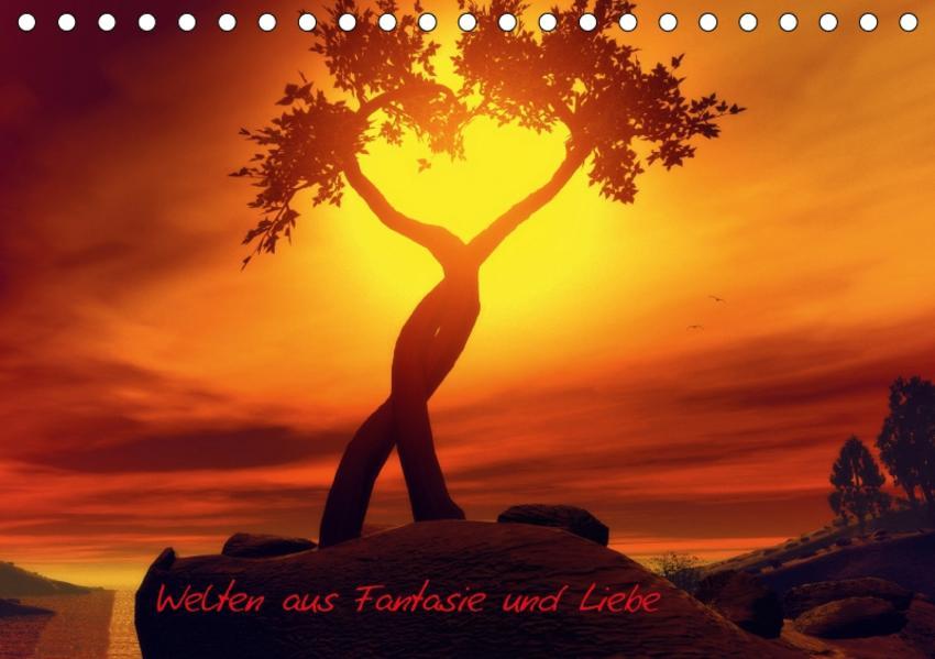 Welten aus Fantasie und Liebe (Tischkalender 2017 DIN A5 quer) - Coverbild