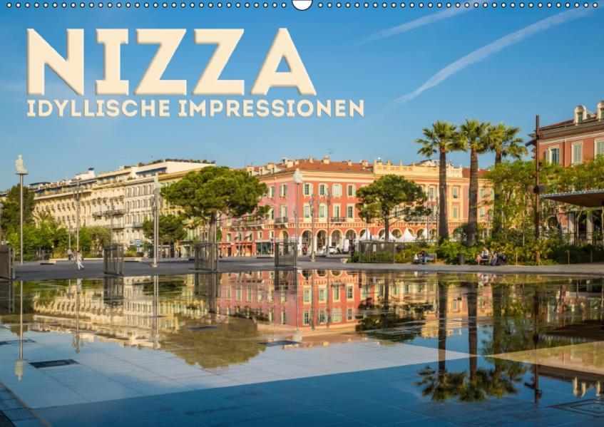 NIZZA Idyllische Impressionen (Wandkalender 2017 DIN A2 quer) - Coverbild
