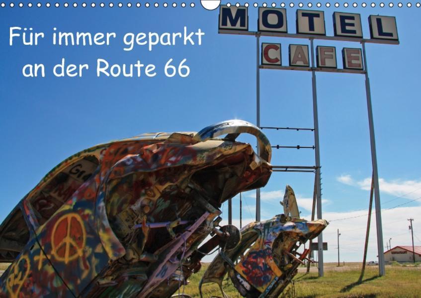 Für immer geparkt an der Route 66 (Wandkalender 2017 DIN A3 quer) - Coverbild