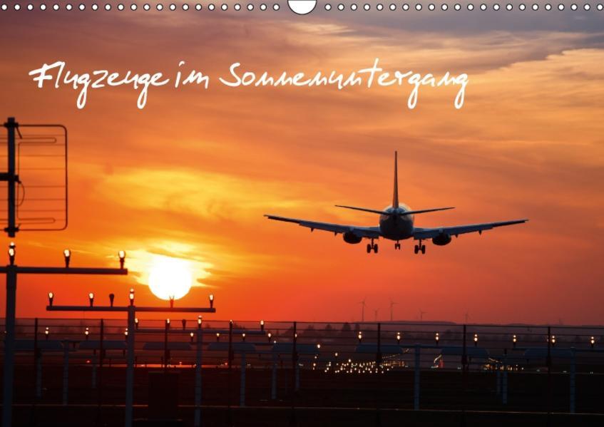 Flugzeuge im Sonnenuntergang (Wandkalender 2017 DIN A3 quer) - Coverbild