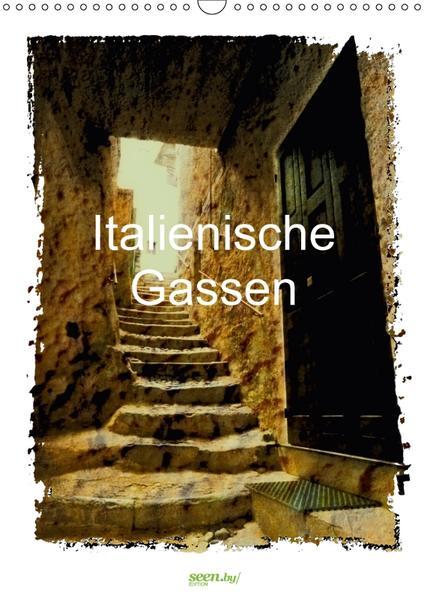 Italienische Gassen (Wandkalender 2017 DIN A3 hoch) - Coverbild