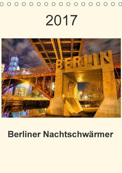 Berliner Nachtschwärmer (Tischkalender 2017 DIN A5 hoch) - Coverbild