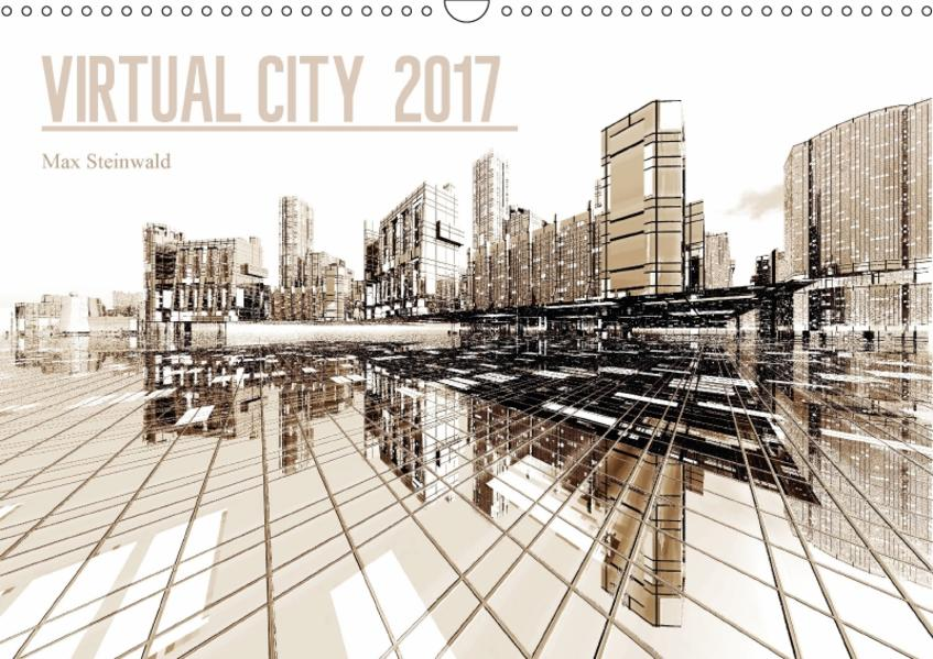 VIRTUAL CITY 2017 (Wandkalender 2017 DIN A3 quer) - Coverbild