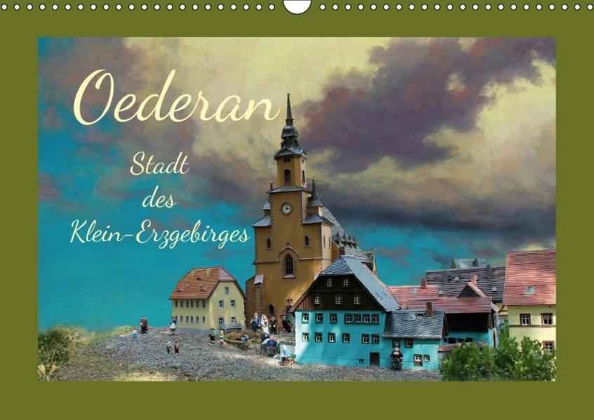 Oederan - Stadt des Klein-Erzgebirges (Wandkalender 2017 DIN A3 quer) - Coverbild