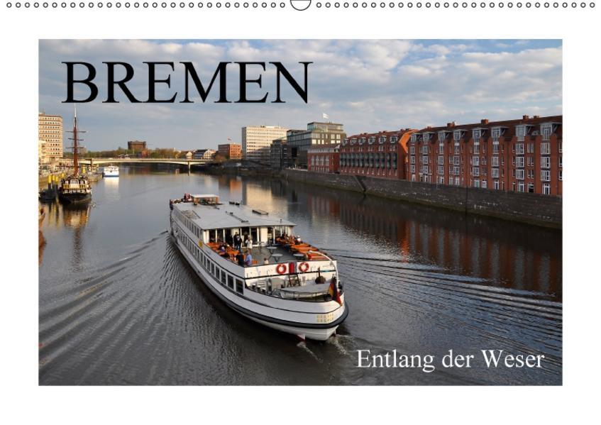 BREMEN/Entlang der Weser (Wandkalender 2017 DIN A2 quer) - Coverbild