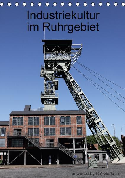 Industriekultur im Ruhrgebiet (Tischkalender 2017 DIN A5 hoch) - Coverbild