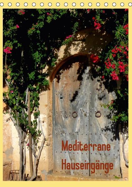 Mediterrane Hauseingänge (Tischkalender 2017 DIN A5 hoch) - Coverbild