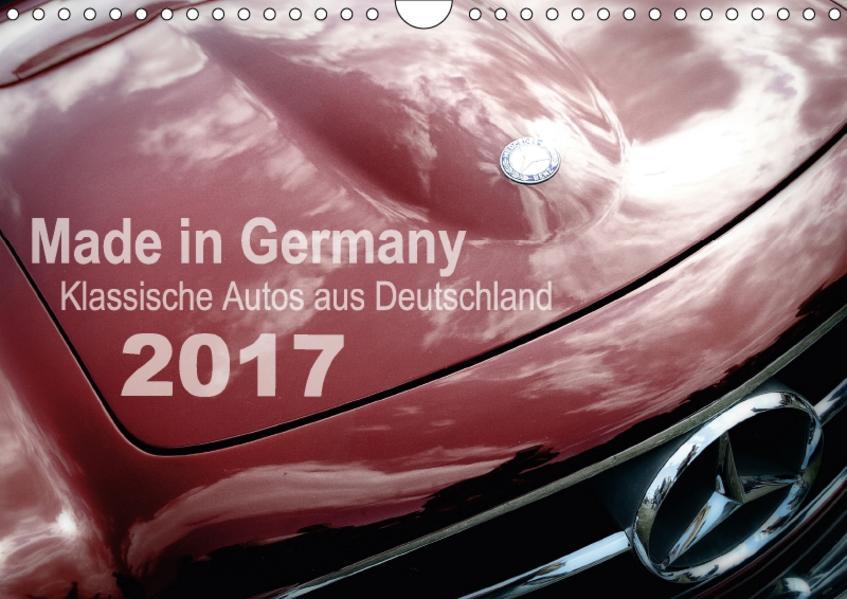 Made in Germany - Klassische Autos aus Deutschland (Wandkalender 2017 DIN A4 quer) - Coverbild
