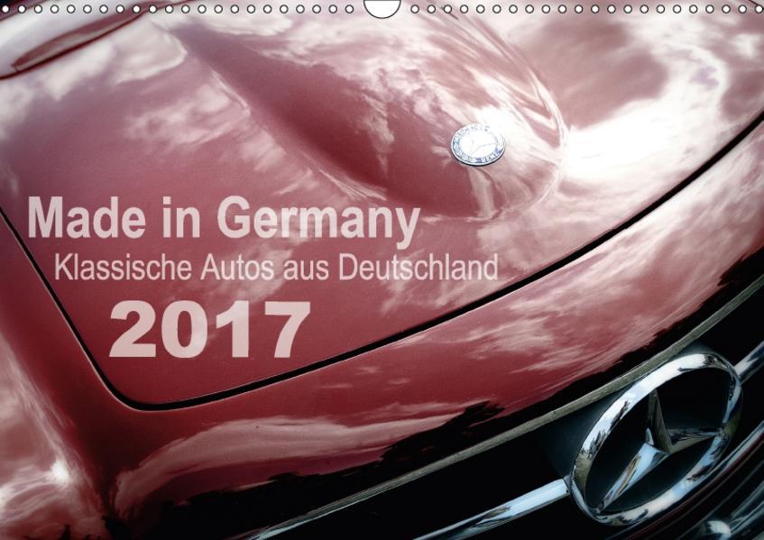 Made in Germany - Klassische Autos aus Deutschland (Wandkalender 2017 DIN A3 quer) - Coverbild