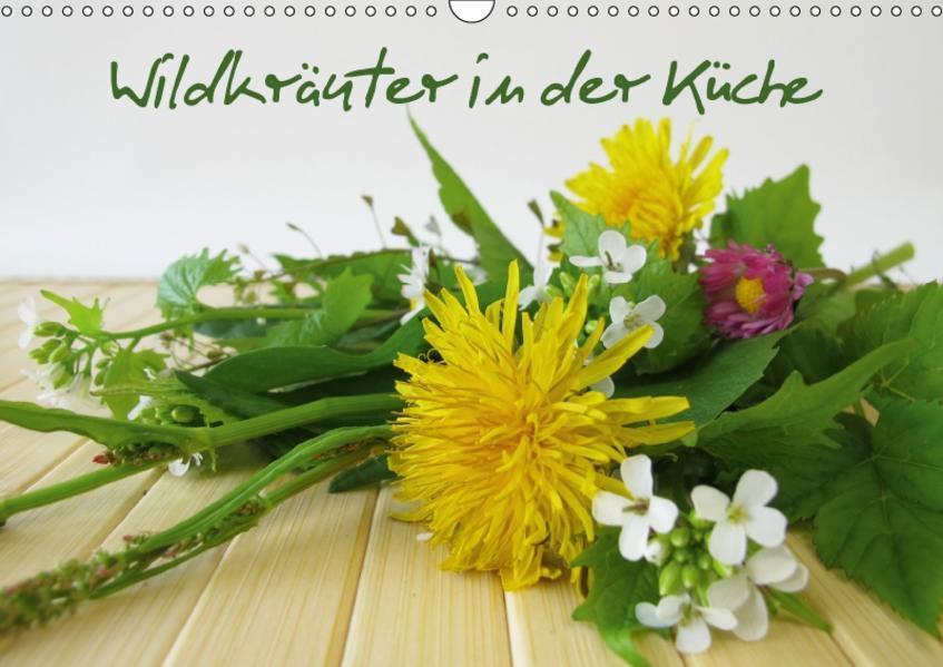 Wildkräuter in der Küche (Wandkalender 2017 DIN A3 quer) - Coverbild