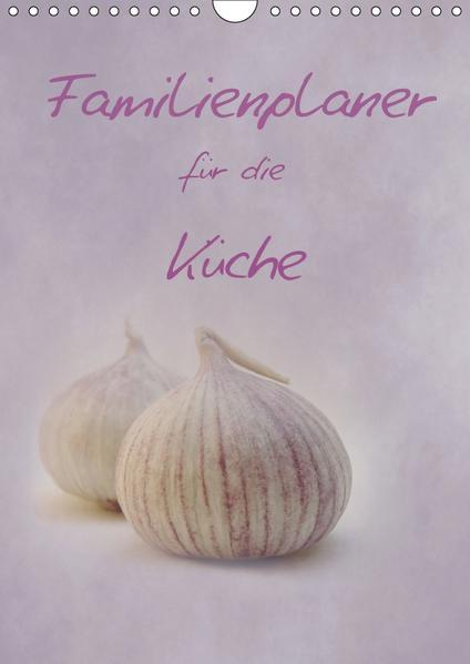 Familienplaner für die Küche. (Wandkalender 2017 DIN A4 hoch) - Coverbild