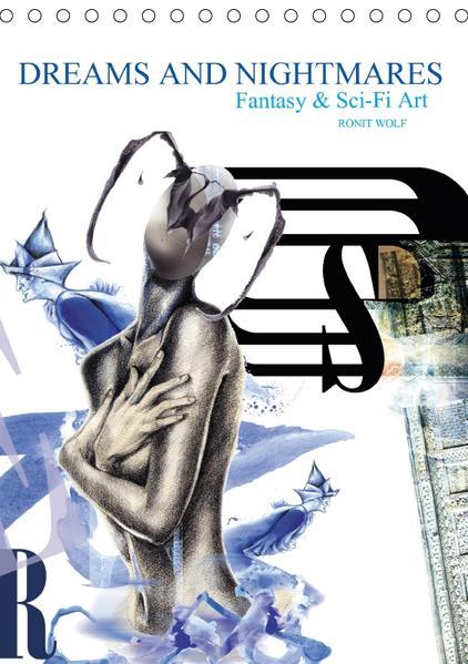 Dreams and Nightmares - Fantasy & Sci-Fi Art / 2017 (Tischkalender 2017 DIN A5 hoch) - Coverbild