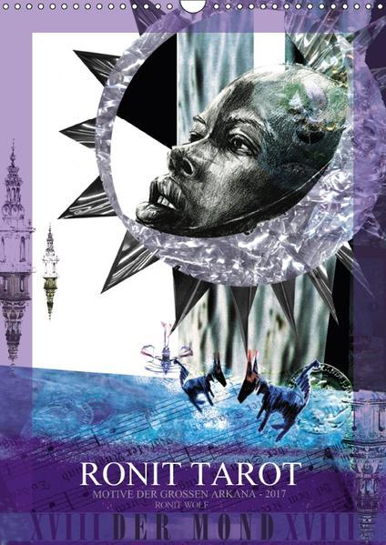 Ronit Tarot - Motive der Großen Arkana / 2017 (Wandkalender 2017 DIN A3 hoch) - Coverbild