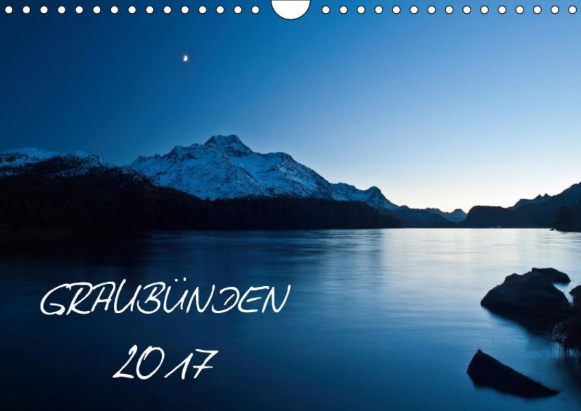 Graubünden - Die schönsten BilderCH-Version  (Wandkalender 2017 DIN A4 quer) - Coverbild