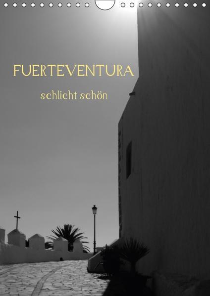 Fuerteventura -schlicht schön (Wandkalender 2017 DIN A4 hoch) - Coverbild