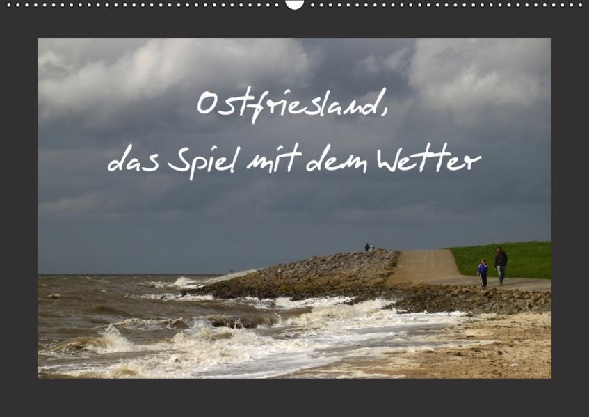Ostfriesland, das Spiel mit dem Wetter (Wandkalender 2017 DIN A2 quer) - Coverbild