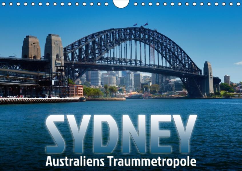 SYDNEY Australiens TraummetropoleCH-Version  (Wandkalender 2017 DIN A4 quer) - Coverbild