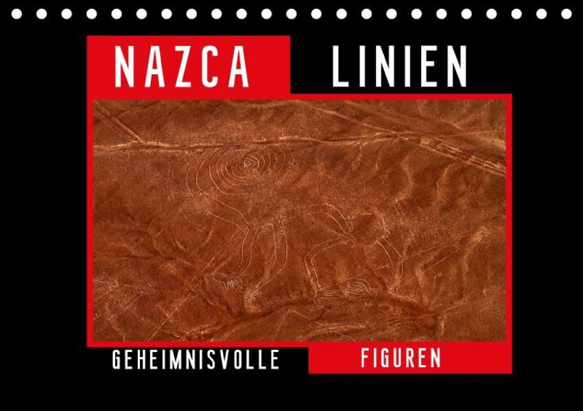 Die NAZCA Linien - Geheimnisvolle Figuren (Tischkalender 2017 DIN A5 quer) - Coverbild