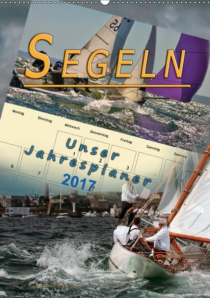 Segeln, unser Jahresplaner (Wandkalender 2017 DIN A2 hoch) - Coverbild