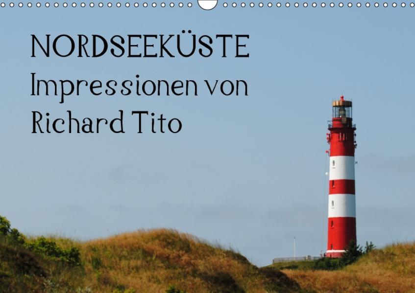 NORDSEEKÜSTE - Impressionen von Richard Tito (Wandkalender 2017 DIN A3 quer) - Coverbild