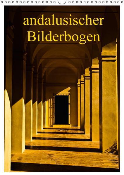 Andalusien (Wandkalender 2017 DIN A3 hoch) - Coverbild