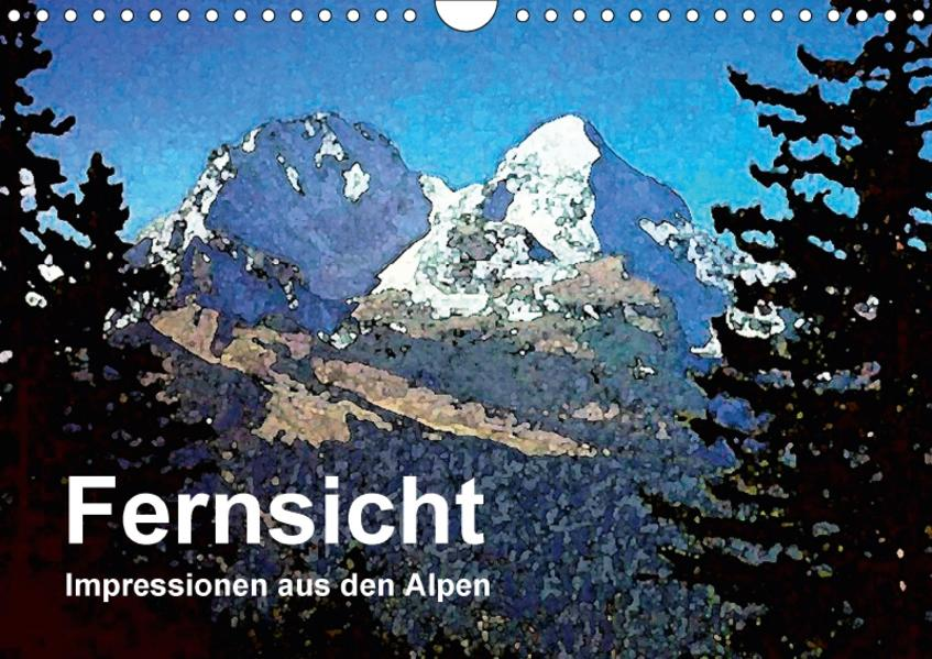 Fernsicht - Impressionen aus den Alpen (Wandkalender 2017 DIN A4 quer) - Coverbild