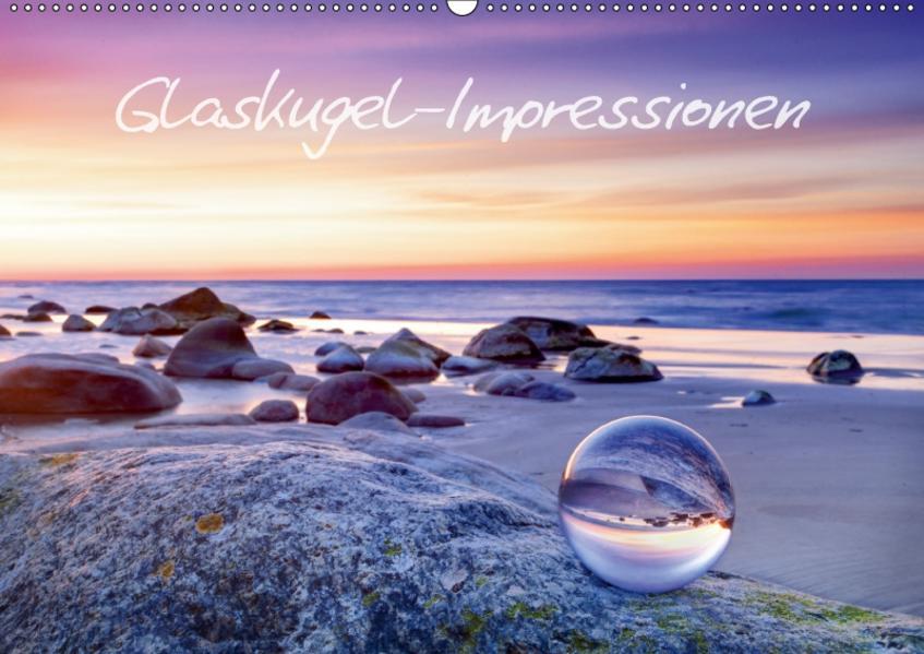 Glaskugel-Impressionen (Wandkalender 2017 DIN A2 quer) - Coverbild